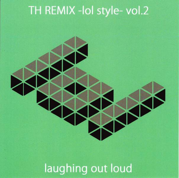 [Touhou] laughing out loud - TH REMIX -lol style- vol.2 [Reitaisai 9] - (例大祭9)(同人音楽)[laughing out loud] TH REMIX -lol style- vol.2 (tta+cue)