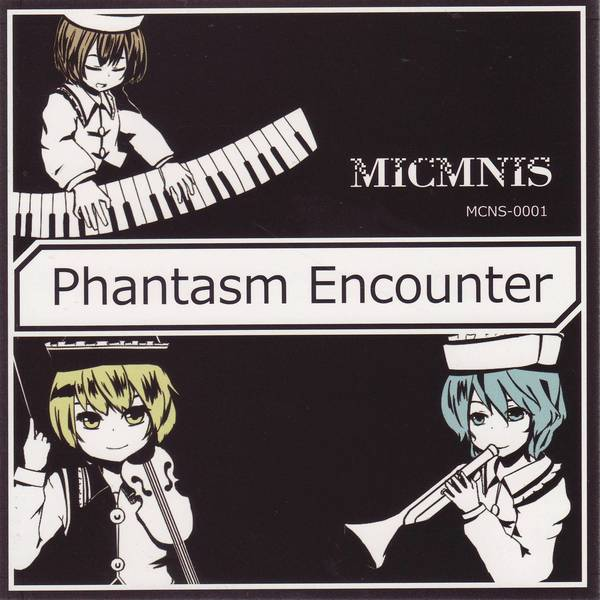 [Touhou] MICMINIS - Phantasm Encounter [Reitaisai 9] - (例大祭9)(同人音楽)[MICMINIS] Phantasm Encounter (tta+cue)